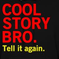 Design ~ Female Cool Story Bro Sweatshirt
