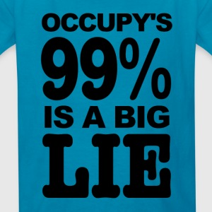 Occupy Wall Street's 99% Is A Big Lie Kids' Shirts - Kids' T-Shirt