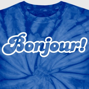 bonjour! French for Hello! T-Shirts - Unisex Tie Dye T-Shirt