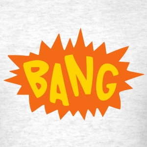 Bang T-Shirts - Men's T-Shirt