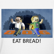 Design ~ EAT BREAD! - White Standard Weight Womens