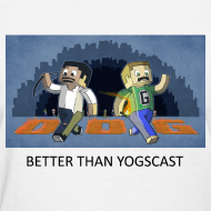 Design ~ BETTER THAN YOGSCAST! - White Standard Weight Womens