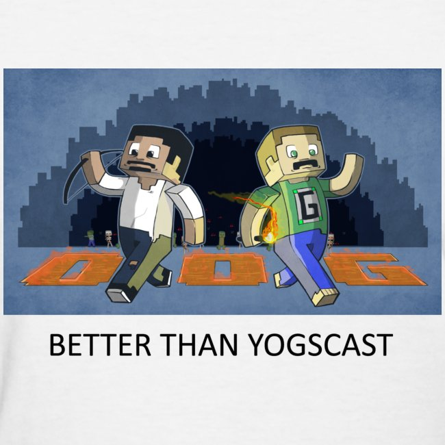 BETTER THAN YOGSCAST! - White Standard Weight Womens