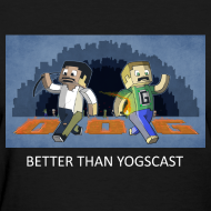 Design ~ BETTER THAN YOGSCAST! - Black Standard Weight Womens
