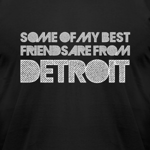 Some of My Best Friends T-Shirts - Men's T-Shirt by American Apparel