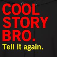 Design ~ Men Cool Story Bro Sweatshirt