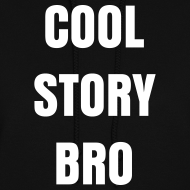 Design ~ Female Cool Story Bro Sweatshirt