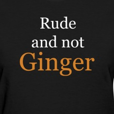 Rude and Not Ginger Women's T-Shirts