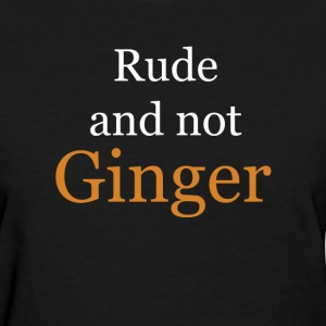 Rude and Not Ginger Women's T-Shirts - Women's T-Shirt