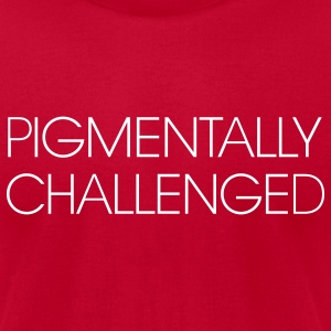 Pigmentally Challenged (I'm not white) T-Shirts - Men's T-Shirt by American Apparel