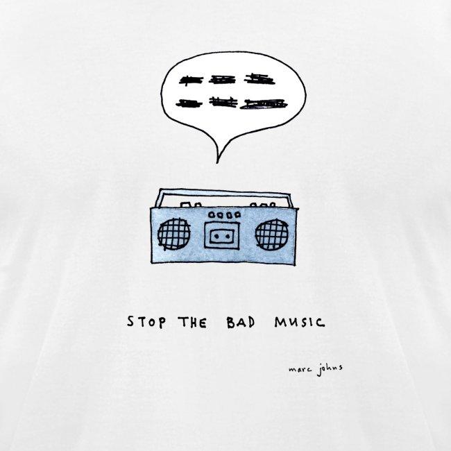 Stop the bad music - Men's white tee