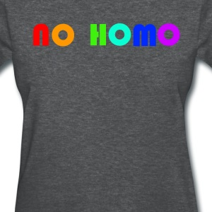 Women's No Homo T - Women's T-Shirt