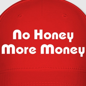 No Honey More Money Caps - Baseball Cap