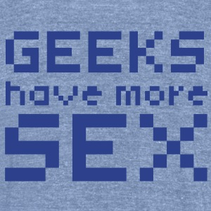 Computer humor- GEEKS HAVE MORE SEX T-Shirts - Unisex Tri-Blend T-Shirt