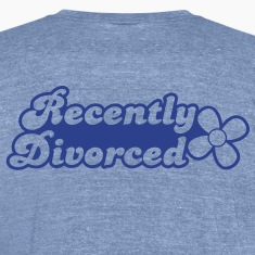 recently divorcee divorced T-Shirts