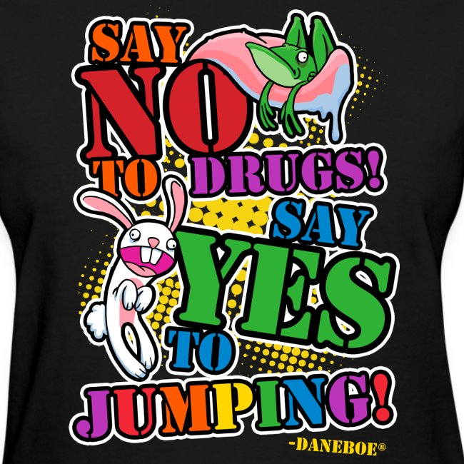 Say No To Drugs Womens T-Shirt