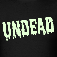 Design ~ UNDEAD T-Shirt GLOW-IN-THE-DARK T-Shirt