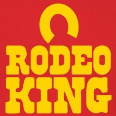 RODEO KING T-Shirts
