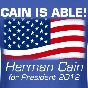 Cain is Able, Herman Cain for President 2012 T-Shirt - Men's T-Shirt