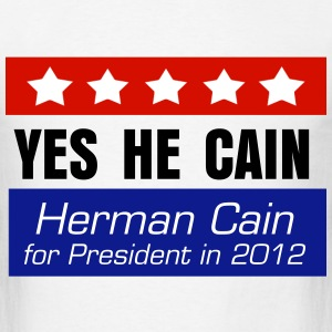 Yes He Cain, Herman Cain for President 2012 T-Shirt - Men's T-Shirt