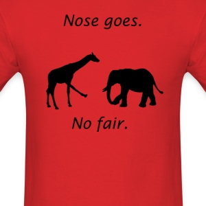 Unfair Nose Goes Shirt - Men's T-Shirt