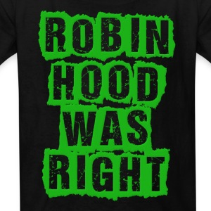Robin Hood Was Right Occupy Protests Kids' Shirts - Kids' T-Shirt
