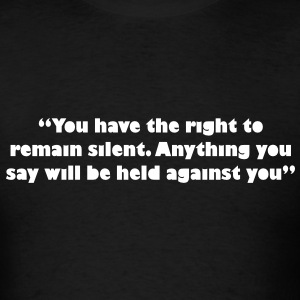 remain silence T-Shirts - Men's T-Shirt