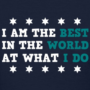 I Am The Best In The World At What I Do Women's T-shirts - Women's T-Shirt