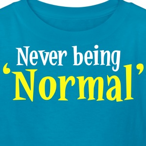 Never being 'Normal' Kids' Shirts - Kids' T-Shirt
