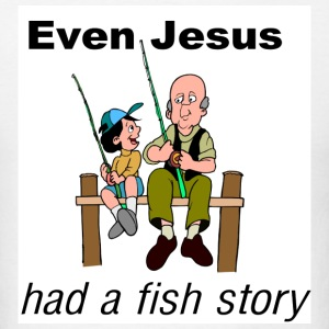 Even Jesus had a fish story - Men's T-Shirt