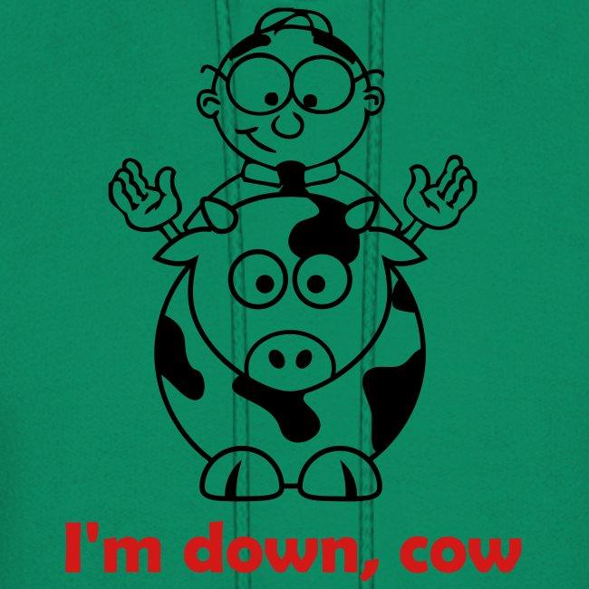 I'm Down, Cow - Hoodie