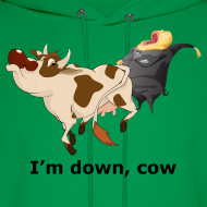 Design ~ I'm Down, Cow - Hoodie