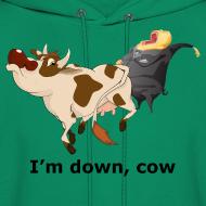 Design ~ I'm Down, Cow - Hoodie