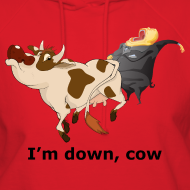 Design ~ I'm down, cow - Women's Hoodie
