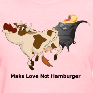 Design ~ Make Love Not Hamburger - Women's T