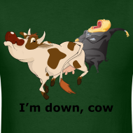 Design ~ I'm Down, Cow - Men's T