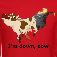 Design ~ I'm down, cow - Men's Sweatshirt