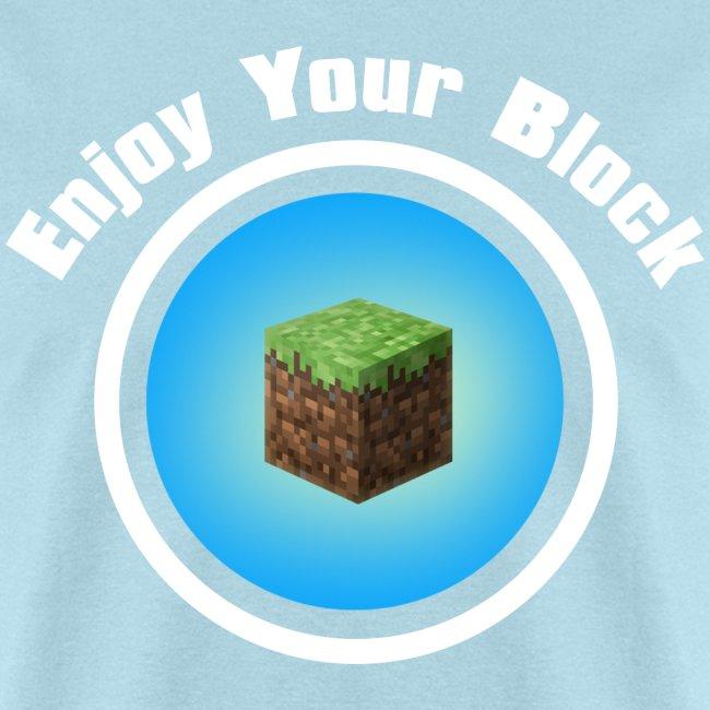 Enjoy Your Block - T