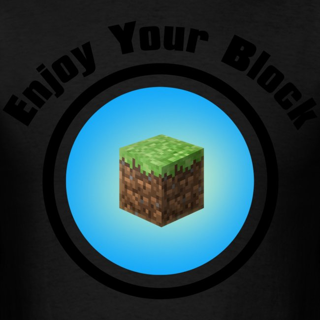Enjoy Your Block - T