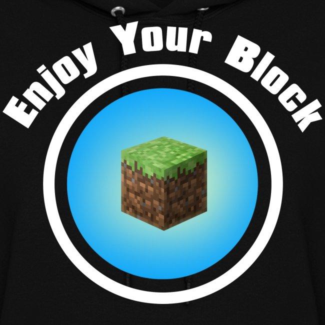 Enjoy Your Block - Women's Hoodie