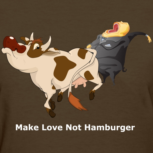 Make Love Not Hamburger - Dark -Women's T