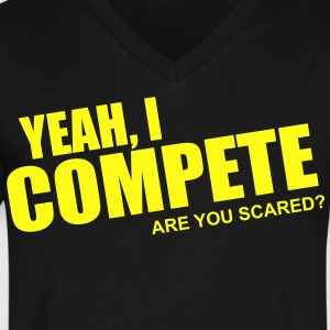 YEAH, I COMPETE - Men's V-Neck T-Shirt by Canvas