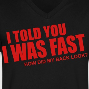 I told you I was Fast - Men's V-Neck T-Shirt by Canvas