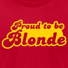 Proud to be Blonde T-Shirts