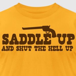 saddle up and shut the hell up with pistol T-Shirts - Men's T-Shirt by American Apparel