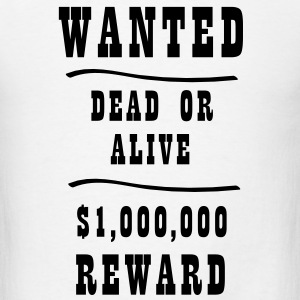 Wanted T-Shirts - Men's T-Shirt