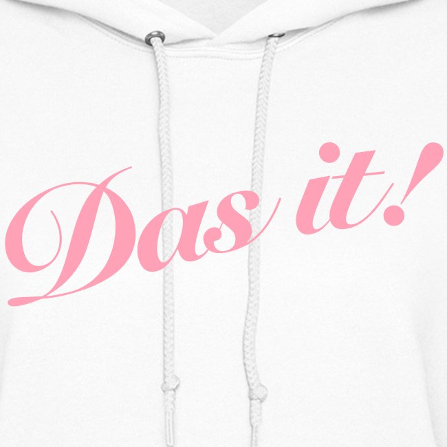 Womans Das it! Hooded Sweatshirt