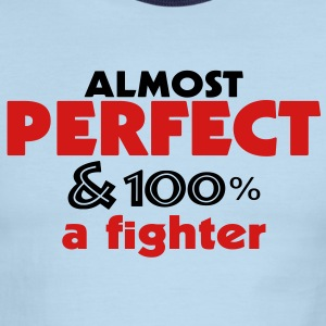 Perfect and Fighter - Men's Ringer T-Shirt