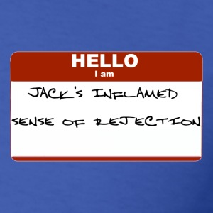 I Am Jack's Inflamed Sense Of Rejection - Men's T-Shirt