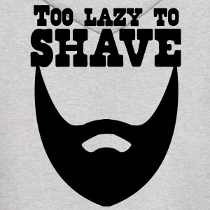 TOO LAZY TO SHAVE beard Hoodies - Men's Hoodie